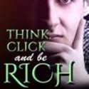 Think, Click And Be Rich…How To Create Your Own BLOG And Monitize It In 5 Minutes Or Less