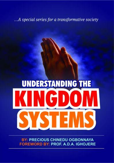 Understanding The Kingdom System .A Special Series For A Transformative Society